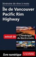 itinéraire de rêve moto Île de Vancouver Pacific Rim Highway