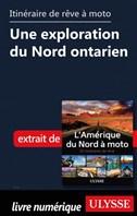 itinéraire de rêve à moto - Une exploration du Nord ontarien