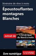 itinéraire de rêve à moto Époustouflantes montagnes Blanches