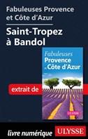 Fabuleuses Provence et Côte d'Azur: Saint-Tropez à Bandol