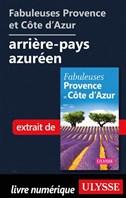 Fabuleuses Provence et Côte d'Azur: arrière-pays azuréen