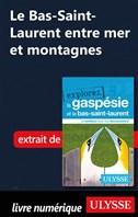 Le Bas-Saint-Laurent entre mer et montagnes