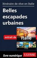 Itinéraires de rêve en Italie - Belles escapades urbaines