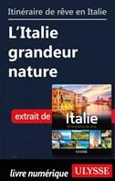 Itinéraires de rêve en Italie - L'Italie grandeur nature