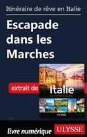 Itinéraire de rêve en Italie - Escapade dans les Marches