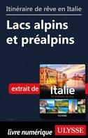 Itinéraire de rêve en Italie - Lacs alpins et préalpins