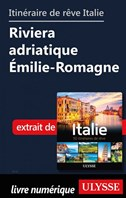 Itinéraires de rêve Italie-Riviera adriatique Émilie-Romagne