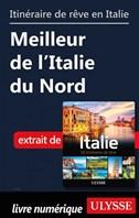 Itinéraire de rêve en Italie - Meilleur de l'Italie du Nord
