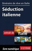 Itinéraire de rêve en Italie - Séduction italienne