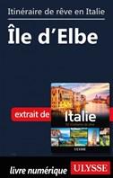 Itinéraire de rêve en Italie - Île d'Elbe
