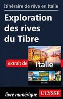 Itinéraire de rêve en Italie Exploration des rives du Tibre