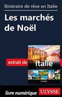 Itinéraire de rêve en Italie - Les marchés de Noël
