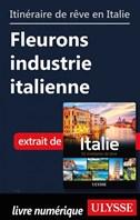 Itinéraire de rêve en Italie-Fleurons industrie italienne
