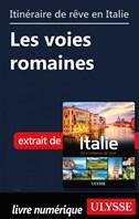 Itinéraire de rêve en Italie - Les voies romaines