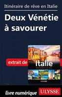 Itinéraire de rêve en Italie - Deux Vénétie à savourer