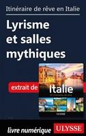 Itinéraire de rêve en Italie - Lyrisme et salles mythiques