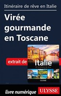 Itinéraire de rêve en Italie - Virée gourmande en Toscane