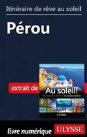 Itinéraire de rêve au soleil - Pérou