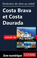 Itinéraire de rêve au soleil - Costa Brava et Costa Daurada