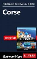 Itinéraire de rêve au soleil - Corse