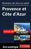 Itinéraire de rêve au soleil - Provence et Côte d'Azur