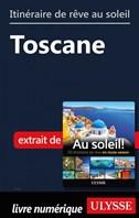 Itinéraire de rêve au soleil - Toscane
