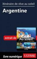 Itinéraire de rêve au soleil - Argentine