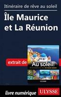 Itinéraire de rêve au soleil - Île Maurice et La Réunion