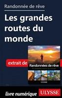 Randonnées de rêve - Les grandes routes du monde
