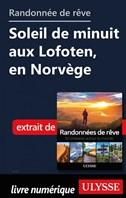 Randonnée de rêve - Soleil de minuit aux Lofoten, en Norvège