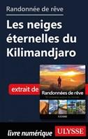 Randonnée de rêve - Les neiges éternelles du Kilimandjaro