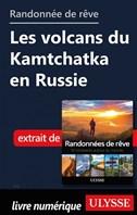 Randonnée de rêve - Les volcans du Kamtchatka en Russie