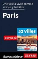 Une ville à vivre comme si vous y habitiez - Paris