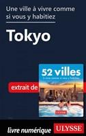 Une ville à vivre comme si vous y habitiez - Tokyo