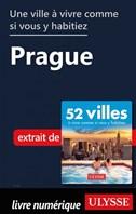 Une ville à vivre comme si vous y habitiez - Prague