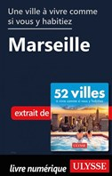 Une ville à vivre comme si vous y habitiez - Marseille