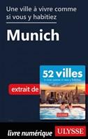 Une ville à vivre comme si vous y habitiez - Munich