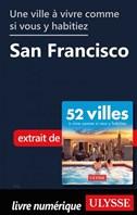 Une ville à vivre comme si vous y habitiez - San Francisco