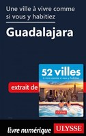Une ville à vivre comme si vous y habitiez - Guadalajara