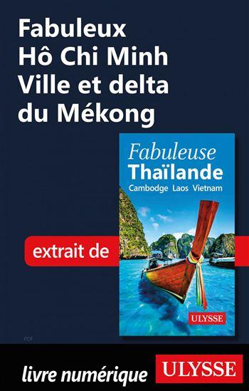 Fabuleux Hô Chi Minh Ville et delta du Mékong