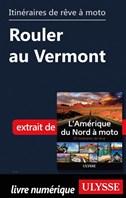 Itinéraires de rêve à moto - Rouler au Vermont