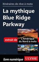 Itinéraires de rêve à moto - La mythique Blue Ridge Parkway