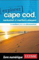 Explorez Cape Cod, Nantucket et Martha's Vineyard