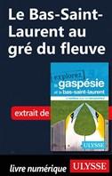 Le Bas-Saint-Laurent au gré du fleuve