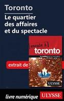 Toronto - Le quartier des affaires et du spectacle