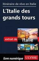 Itinéraires de rêve en Italie - L'Italie des grands tours