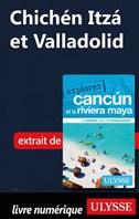 Chichén Itzá etValladolid