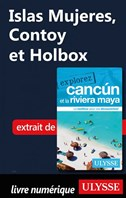 Islas Mujeres, Contoy et Holbox