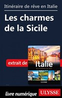 Itinéraire de rêve en Italie - Les charmes de la Sicile
