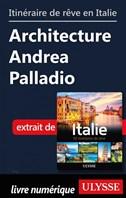 Itinéraire de rêve en Italie - Architecture Andrea Palladio